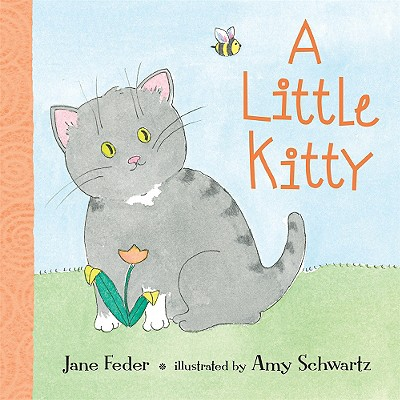 A Little Kitty By Feder, Jane/ Schwartz, Amy (ILT)