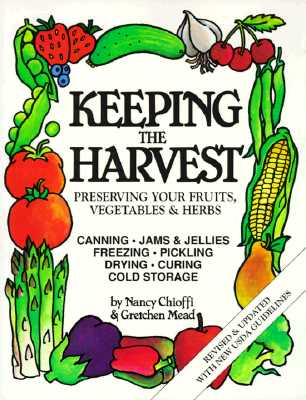 Keeping the Harvest By Chioffi, Nancy/ Mead, Gretchen/ Thompson, Linda M.