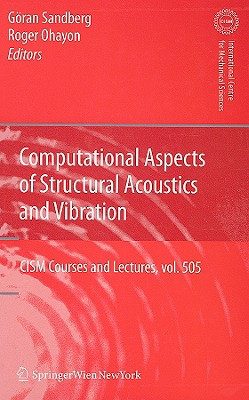 Computational Aspects of Structural Acoustics and Vibration By Sandberg, Goran (EDT)/ Ohayon, Roger (EDT)